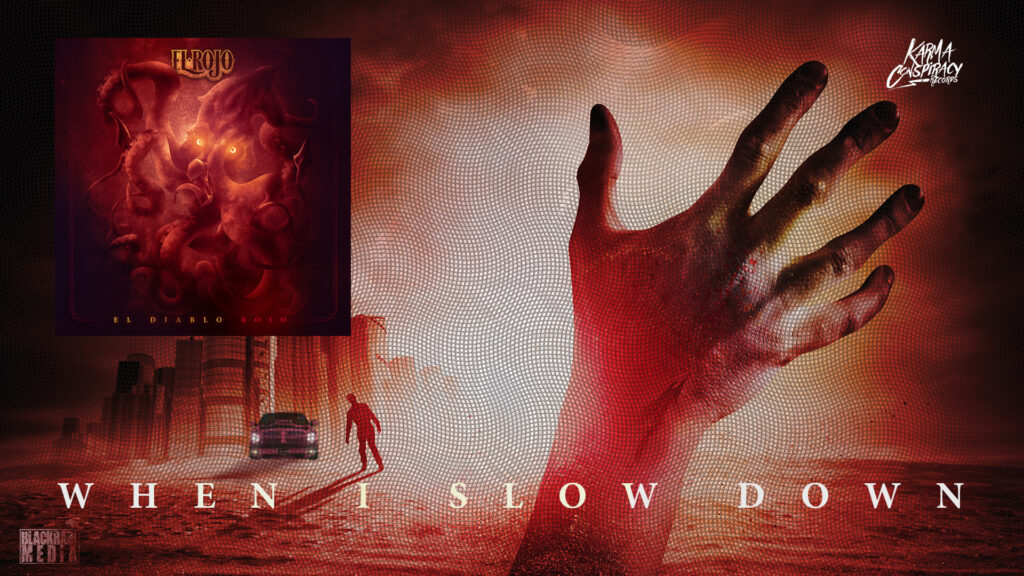 El Rojo When I Slow Down premiere - Cover art